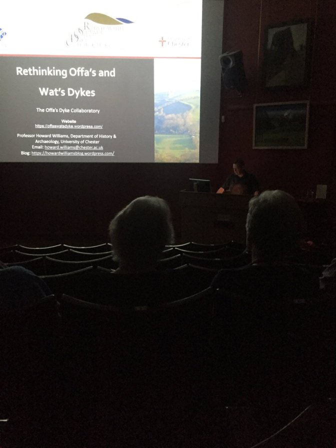Rethinking Offa's and Wat's Dykes – Prof. Williams gives Keynote to the Chester Archaeological Society Conference, 2018