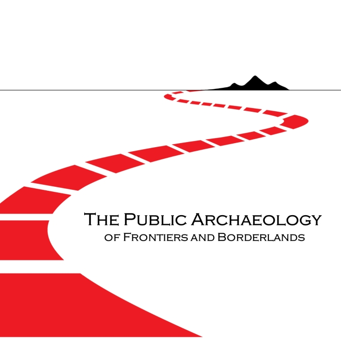 The Public Archaeology of Frontiers and Borderlands, 20th March 2019: Programme